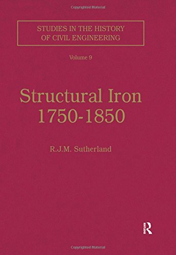 Structural Iron 1750–1850 (Studies in the History of Civil Engineering)
