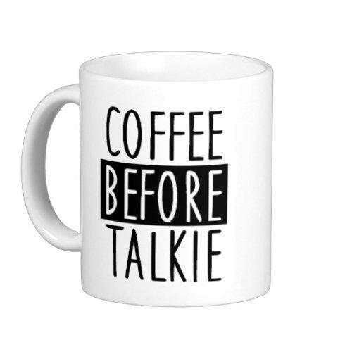 Moonlight Printing Coffee Before Talkie Coffee Mug White...