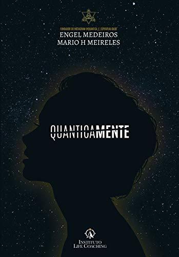 QuanticaMENTE: Pensamentos quânticos para a iluminação interior