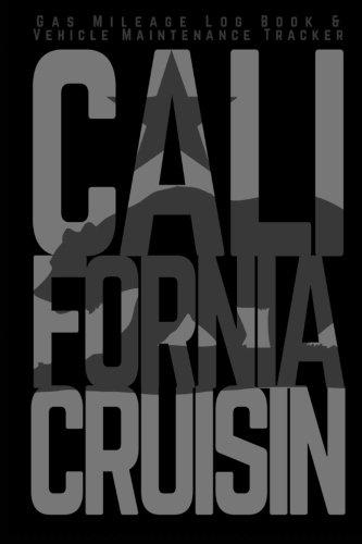 Gas Mileage Log Book & Vehicle Maintenance Tracker: California Cruisin (Car Lover Gifts Series)
