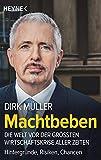 Machtbeben: Die Welt vor der größten Wirtschaftskrise aller Zeiten ─ Hintergründe, Risiken, Chancen - Dirk Müller