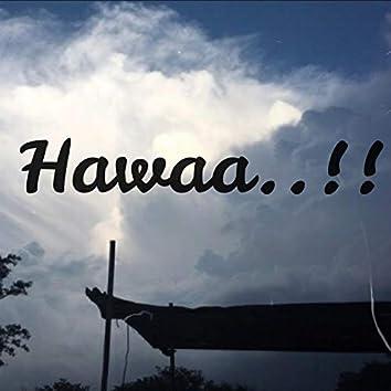 Hawaa..!!