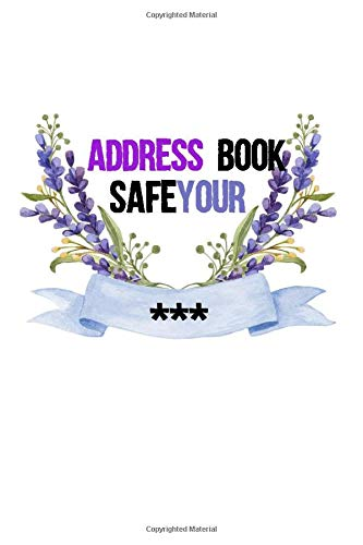Safe your Address Book: The Personal Internet Address & Password Logbook &password log book and internet password organizer, alphabetical password book, book small 6 x 9 Vintage flower dull cover!