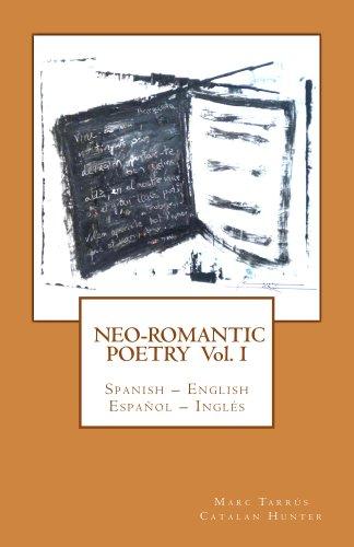 Neo-romantic Poetry Vol I: Spanish – English / Español – Inglés