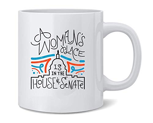 shenguang A Womans Place is in The House and Senate Ceramic Coffee Agresser Tea Cup Fun Novelty Gift 12 oz