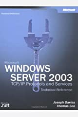 Microsoft Windows Server 2003 TCP/IP Protocols and Services Technical Reference Hardcover