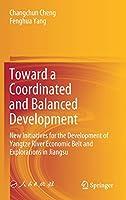 Toward a Coordinated and Balanced Development: New Initiatives for the Development of Yangtze River Economic Belt and Explorations in Jiangsu
