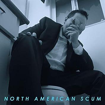 North American Scum (feat. Shanax Bars)