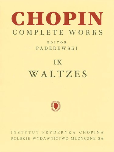 Waltzes: Chopin Complete Works Vol. IX (Fryderyk Chopin Complete Works) Complete Works Music Book