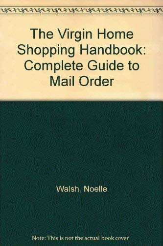 The Virgin Home Shopping Handbook: Complete Guide to Mail Order