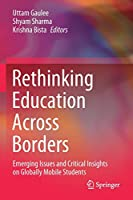 Rethinking Education Across Borders: Emerging Issues and Critical Insights on Globally Mobile Students