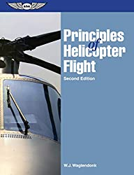 Principles of Helicopter Flight: Walter J. Wagtendonk