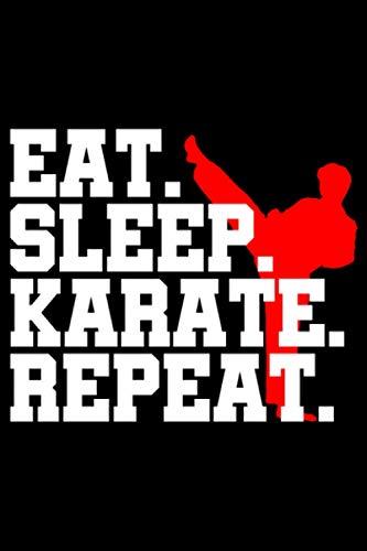 Eat Sleep Karate Repeat: A5 Liniertes Notizbuch auf 120 Seiten - Karate Notizheft | Geschenkidee für Kampfsport Krieger, Kämpfer, Extremsportler, Vereine und Mannschaften