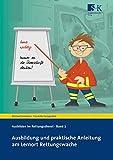 Ausbildung und praktische Anleitung am Lernort Rettungswache (Ausbilden im Rettungsdienst) - Michael Grönheim