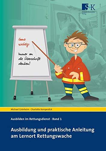 Ausbildung und praktische Anleitung am Lernort Rettungswache (Ausbilden im Rettungsdienst)