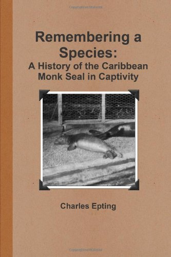 Remembering A Species: A History Of The Caribbean Monk Seal In Captivity