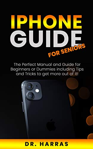 IPHONE GUIDE FOR SENIORS: The Complete Apple iPhone SE User Guide (English Edition)