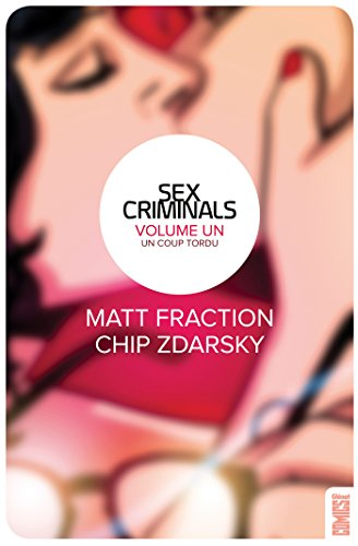 Sex Criminals - Tome 01 : Un coup tordu