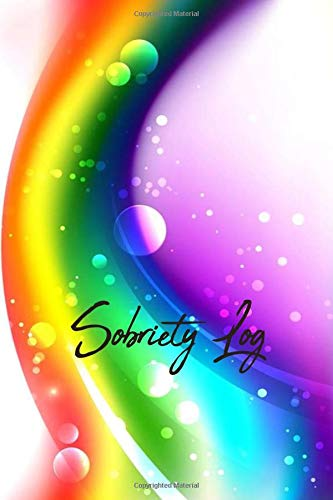 SOBRIETY LOG: Hope of the Rainbow| Sober Me Journey Notebook Journal to Record Taken Steps, What Make You Grateful, Future Plans To Help and More