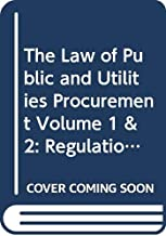 The Law of Public and Utilities Procurement Volume 1 & 2: Regulation in the EU and the UK
