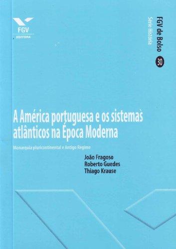 A América Portuguesa e os Sistemas Atlânticos na época Moderna