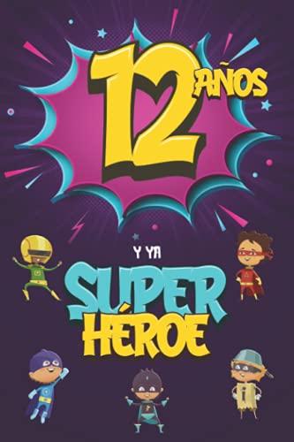 12 años y ya Superhéroe: Diario para Niño de 12 años, Cuaderno de Notas y Dibujo, Idea de Regalo de Cumpleaños para un Niño de 12 años para Escribir y Dibujar