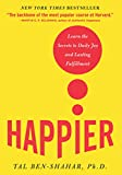 Happier: Learn the Secrets to Daily Joy and Lasting Fulfillment (English Edition)