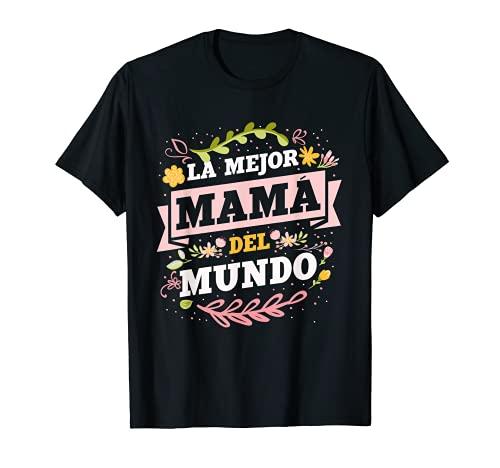 La Mejor mamá Del Mundo Regalo día de la Madre Camiseta