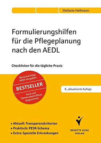 Formulierungshilfen für die Pflegeplanung nach den AEDL: Checklisten für die tägliche Praxis. Aktuell:Transparenzkriterien. Praktisch:PESR-Schema. ... auf Demenzbetroffene abgestimmt. Bestseller