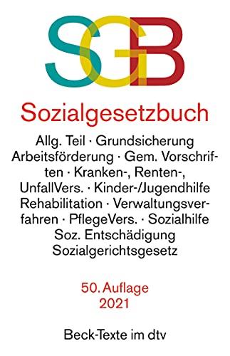 Sozialgesetzbuch mit Sozialgerichtsgesetz: Rechtsstand: 28. März 2021 (Beck-Texte im dtv)