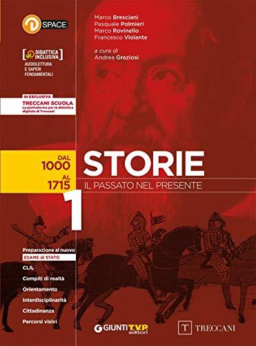 Storie. Il passato nel presente. Per le Scuole superiori. Con e-book. Con espansione online. Con Libro: Atlante storico: 1