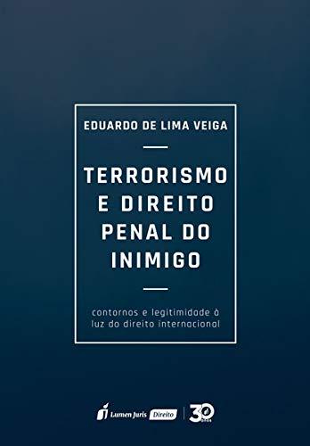 Terrorismo E Direito Penal Do Inimigo – 2019