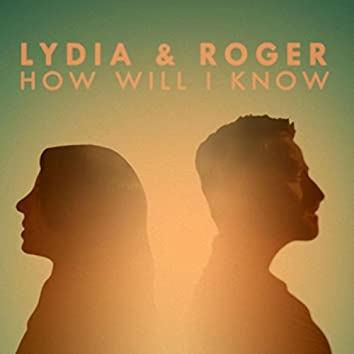 How Will I Know (feat. Roger Jaeger)