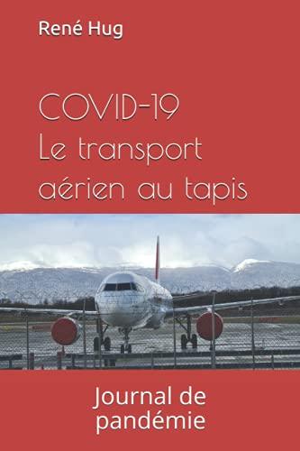 COVID-19 Le transport aérien au tapis: Journal de pandémie