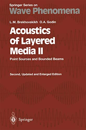 Acoustics of Layered Media II: Point Sources and Bounded Beams (Springer Series on Wave Phenomena Book 10) (English Edition)