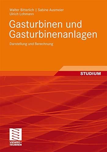 Gasturbinen und Gasturbinenanlagen: Darstellung und Berechnung