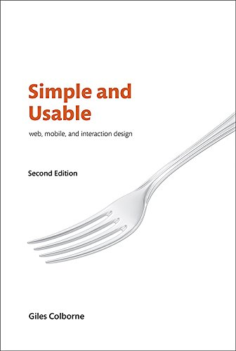 Simple and Usable Web, Mobile, and Interaction Design (Voices That Matter) (English Edition)