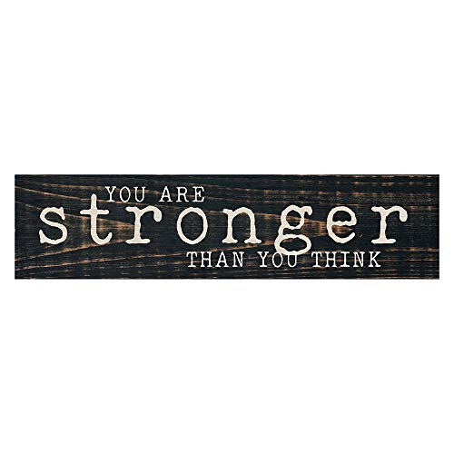 P. Graham Dunn You Stronger Than Think Black Distressed 6 x 1.5 Mini Pine Wood Tabletop Sign Plaque