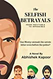 The Selfish Betrayals: From inevitable to impossible