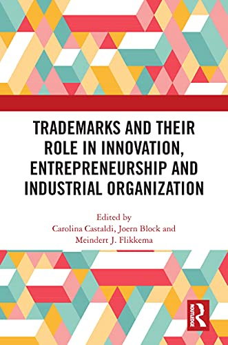 Trademarks and Their Role in Innovation, Entrepreneurship and Industrial Organization (English Edition)