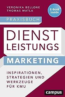 Praxisbuch Dienstleistungsmarketing: Inspirationen, Strategi