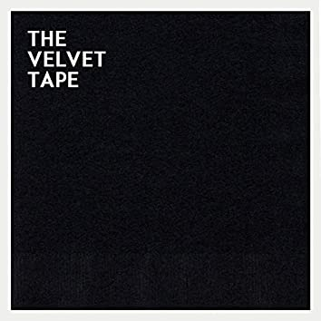 The Velvet Tape
