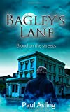 Bagley's Lane - Blood on the streets