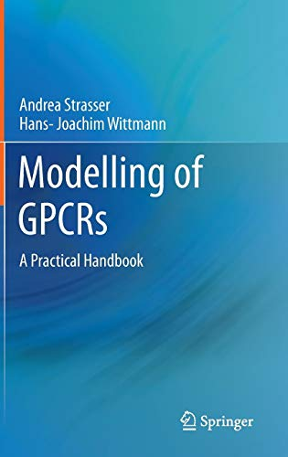 Compare Textbook Prices for Modelling of GPCRs: A Practical Handbook 2013 Edition ISBN 9789400745957 by Strasser, Andrea,Wittmann, Hans-Joachim