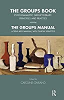 The Groups Book: Psychoanalytic Group Therapy: Principles and Practice (Tavistock Clinic Series)