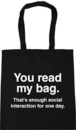 Hippowarehouse You Read My Bag That's Enough Social Interaction for one Day Tote Shopping Gym Beach Bag 42cm x38cm, 10 litres
