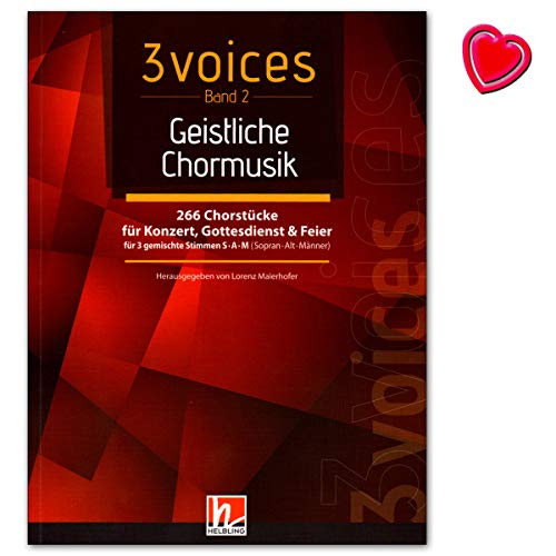 3 voices Band 2 - Geistliche Chormusik - 266 Chorstücke für Konzert, Gottsdienst und Feier - Chorbuch mit bunter herzförmiger Notenklammer - Helbling Verlag C8000 9783990355510