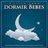 Musica para dormir Bebes: Música tranquila para dormir, canciones de cuna y canciones infantiles para niños