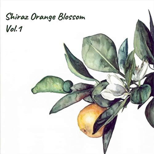 Shiraz Orange Blossom, Vol. 1
