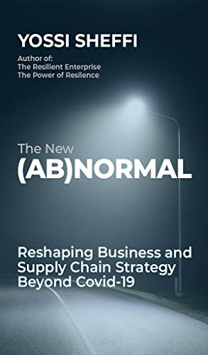 The New (Ab)Normal : Reshaping Business and Supply Chain Strategy beyond Covid-19 (English Edition)